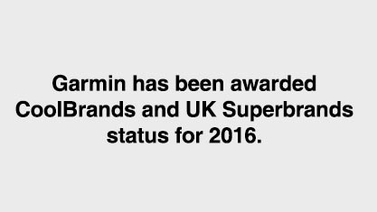 Garmin Has Been Awarded CoolBrands and UK Superbrands status for 2016