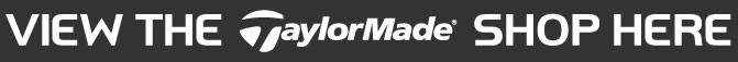 View the TaylorMade Shop here