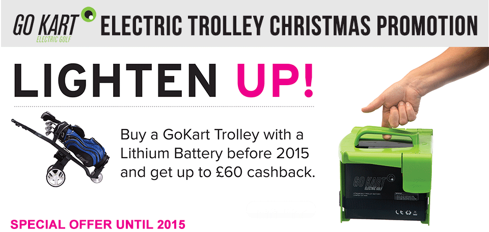 Buy a GoKart Trolley with a Lithium Battery before 2015 and get up to £60 cashback voucher