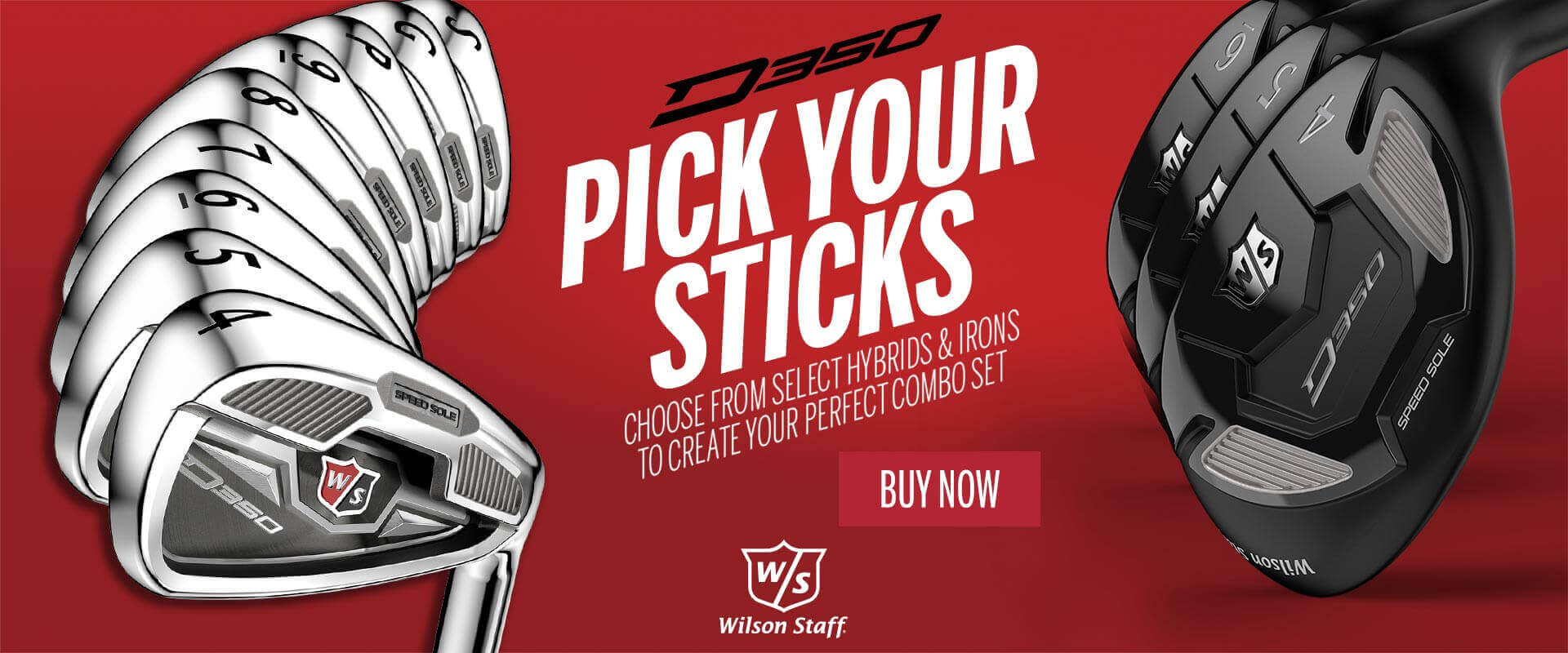 Pick Your Sticks. Choose from select hybrids and irons to create your perfect combo set - D350