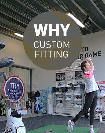 Why Custom Fitting